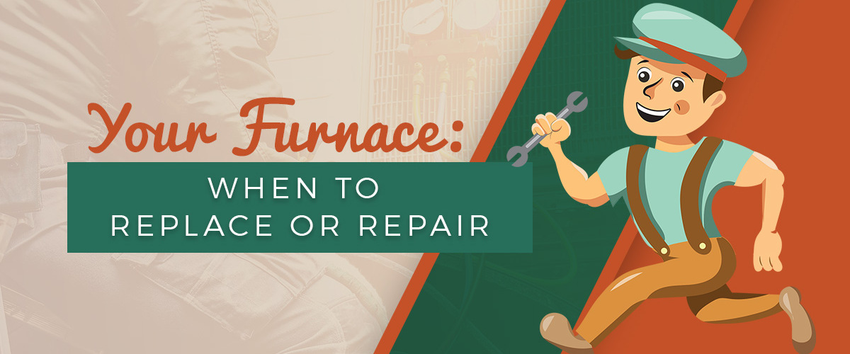 Furnace Replace or Repair