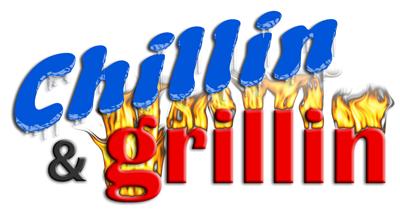 chillin and grillin